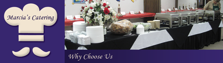 Marcia's Catering : Why Choose Us